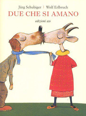 Due che si amano, J.Schubiger e W.Erlbruch,  e/o edizioni 2013